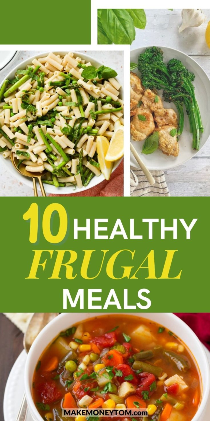 10 Delicious Frugal Meals - Healthy Frugal Recipes