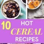 10 Delicious Hot Cereal Recipes - Breakfast Ideas