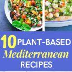 10 Vegan and Vegetarian Mediterranean Recipes