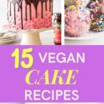15 Delicious Vegan Birthday Cake Recipes and Birthday Cake Ideas