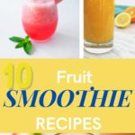 10 Fruit Smoothie Recipes for a Healthy Summer Day