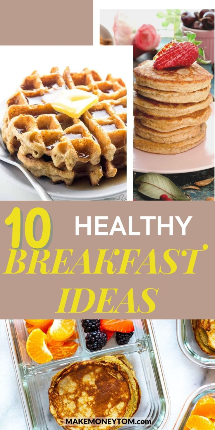 10 Healthy Breakfast Ideas for a Perfect Start in the Morning!